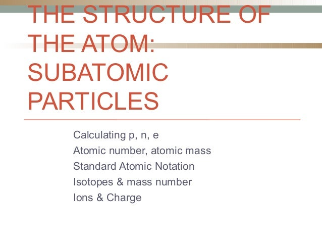 Grade 9 u1 l9 atomic structure the structure of the atom subatomic particles calculating p n e atomic number ccuart Image collections