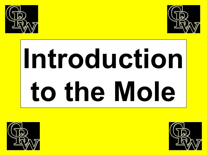 Introduction to the Mole