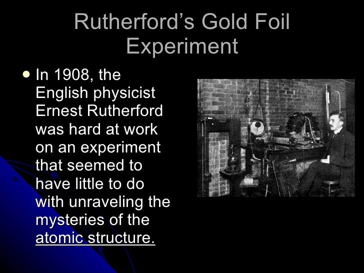 atomic structure experiment When ernest rutherford discovered the proton in 1918, scientists at the time might have thought that they had finally figured out atomic structure once and for all.