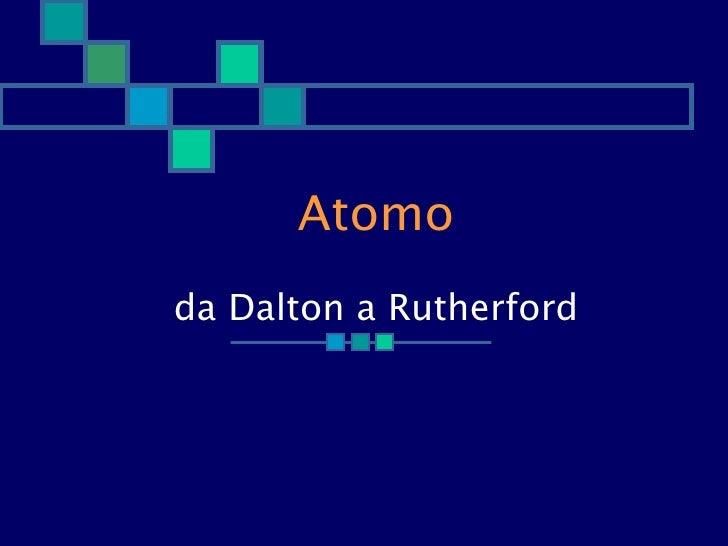 Atomo da Dalton a Rutherford