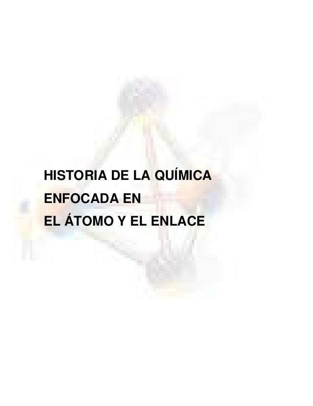 HISTORIA DE LA QUÍMICA ENFOCADA EN EL ÁTOMO Y EL ENLACE