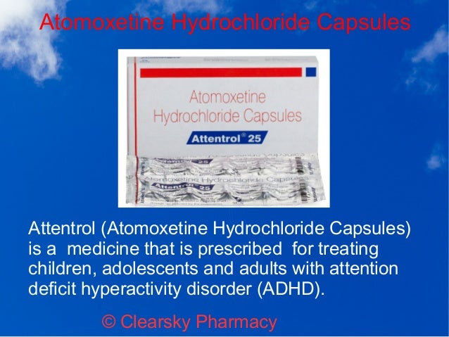 Atomoxetine Hydrochloride Capsules © Clearsky Pharmacy Attentrol (Atomoxetine Hydrochloride Capsules) is a medicine that i...