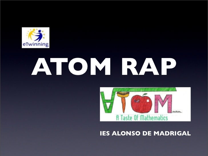 ATOM RAP   IES ALONSO DE MADRIGAL