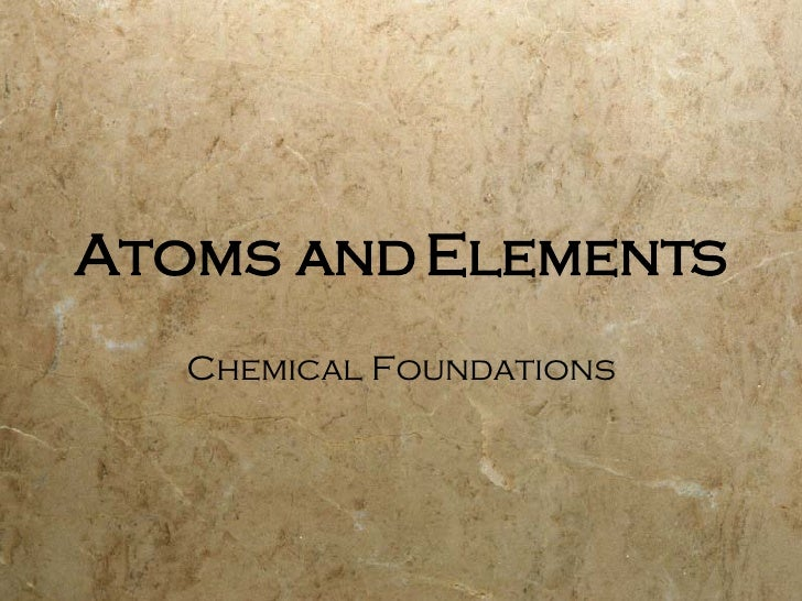 Atoms and Elements Chemical Foundations