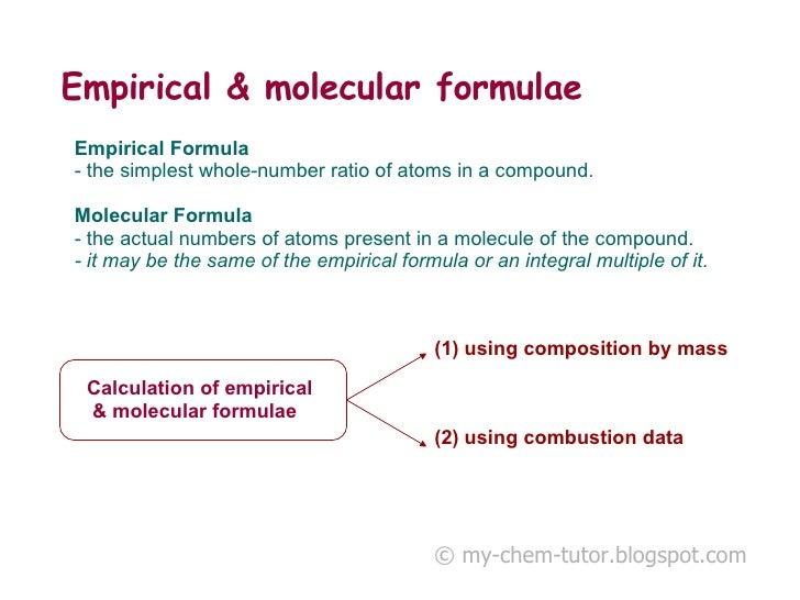 Empirical & molecular formulae   Empirical Formula   - the simplest whole-number ratio of atoms in a compound.  Molecular ...