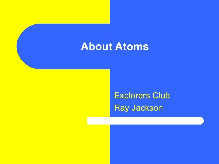 About Atoms Explorers Club Ray Jackson