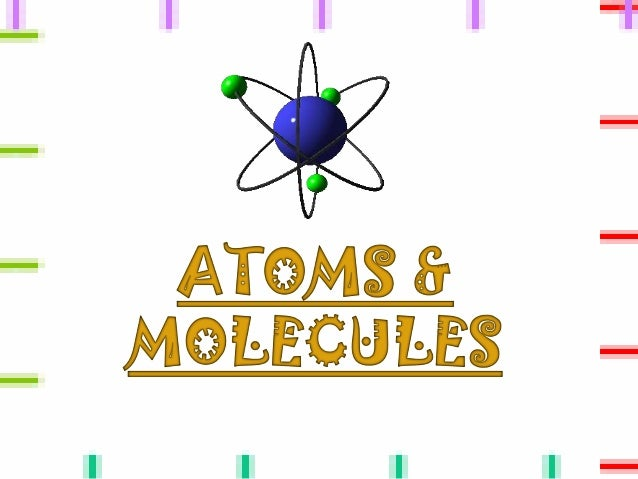 1) Introduction 2) Dalton's Theory And The Laws Of Chemical Combination 3) Atoms 4) Molecules and ions 5) Chemical formula...