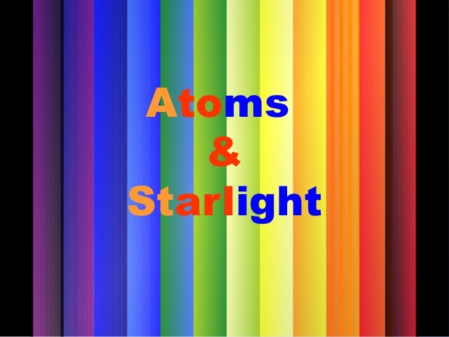 Atoms & Starlight