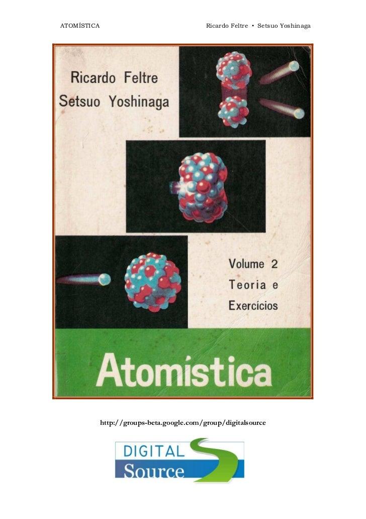 ATOMÍSTICA                                  Ricardo Feltre • Setsuo Yoshinaga             http://groups-beta.google.com/gr...