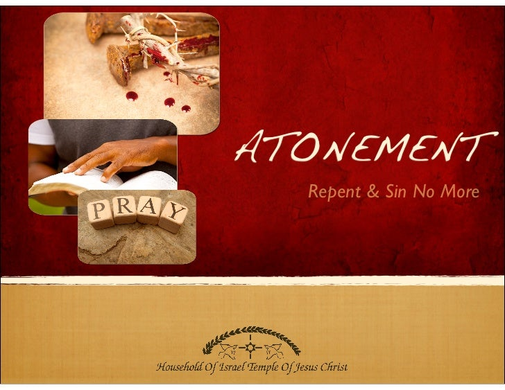 ATONEMENT  Repent & Sin No More