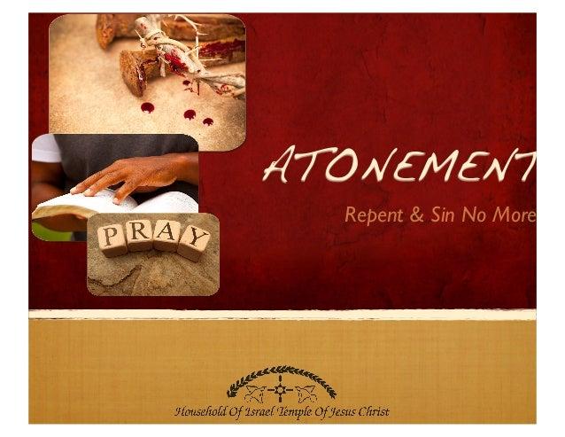 ATONEMENT Repent & Sin No More