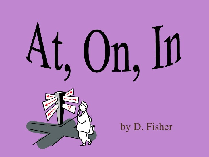 At, On, In by D. Fisher