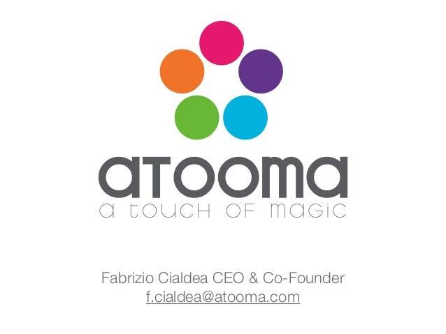 Fabrizio Cialdea CEO & Co-Founder f.cialdea@atooma.com