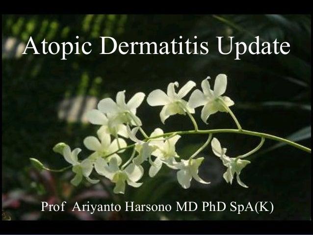 Prof Ariyanto Harsono MD PhD SpA(K) Atopic Dermatitis Update