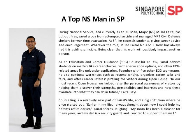 A Top NS Man in SP During National Service, and currently as an NS Man, Major (NS) Muhd Faizal has put out fires, saved a ...