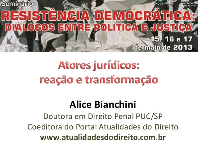 Alice BianchiniDoutora em Direito Penal PUC/SPCoeditora do Portal Atualidades do Direitowww.atualidadesdodireito.com.br