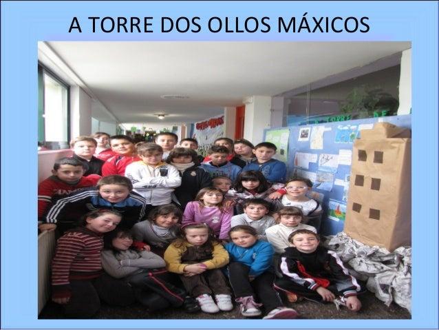 A TORRE DOS OLLOS MÁXICOS
