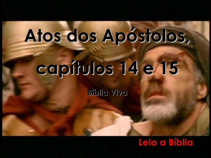 Atos dos Apóstolos,   capítulos 14 e 15 Bíblia Viva Leia a Bíblia