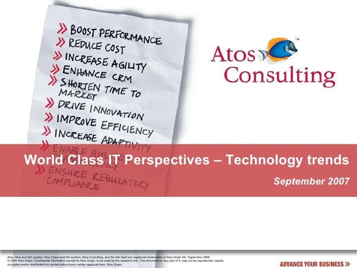 World Class IT Perspectives – Technology trends September 2007