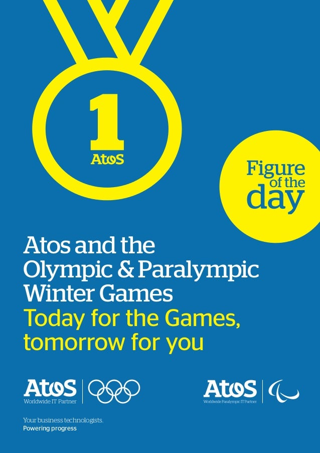 Atos and the Olympic & Paralympic Winter Games Today for the Games, tomorrow for you  Your business technologists. Powerin...