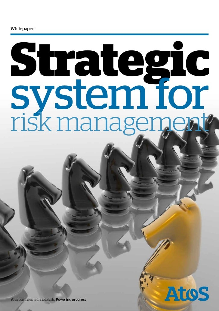 WhitepaperStrategicsystem forrisk managementYour business technologists. Powering progress