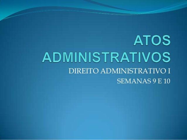 DIREITO ADMINISTRATIVO ISEMANAS 9 E 10
