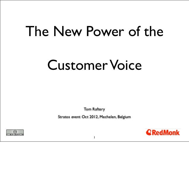 The New Power of the   Customer Voice                  Tom Raftery    Stratos event Oct 2012, Mechelen, Belgium           ...