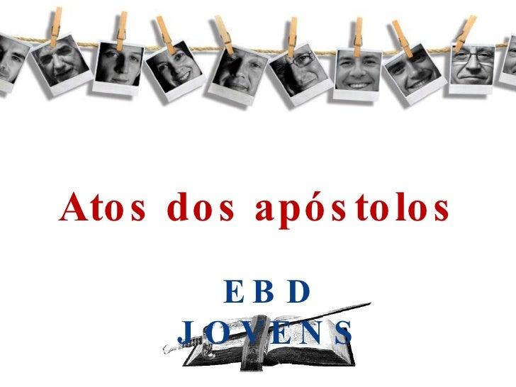 Atos dos apóstolos EBD JOVENS