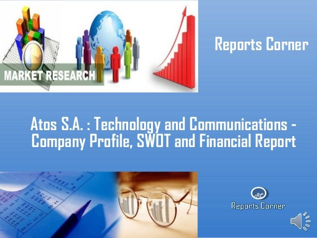 RC Reports Corner Atos S.A. : Technology and Communications - Company Profile, SWOT and Financial Report