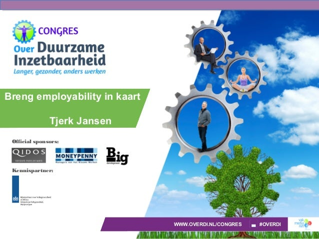 Official sponsors:Kennispartner:WWW.OVERDI.NL/CONGRES #OVERDIBreng employability in kaartTjerk Jansen