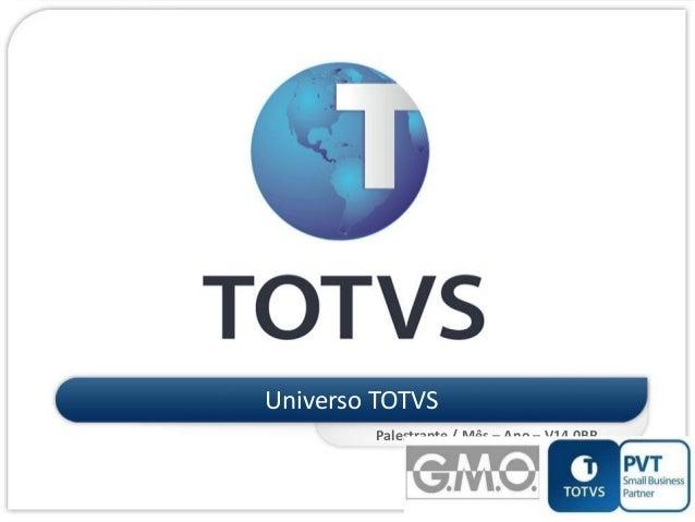 Universo TOTVS Palestrante / Mês – Ano – V14.0BR