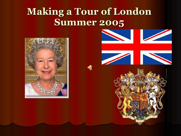 Making a Tour of London  Summer 2005