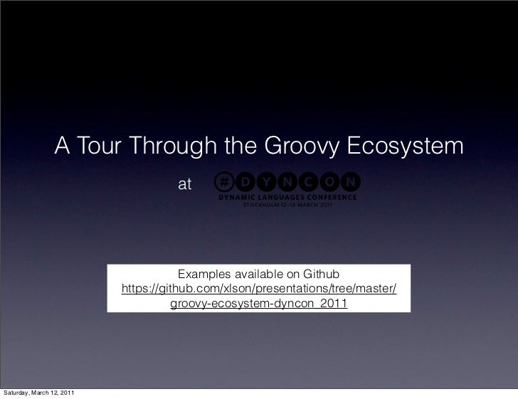 A Tour Through the Groovy Ecosystem                                     at                                       Examples ...