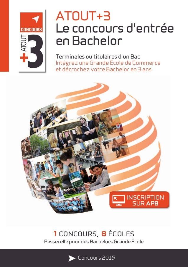 ATOUT+3  Le concours d'entrée  en Bachelor  Terminales ou titulaires d'un Bac  Intégrez une Grande École de Commerce  et d...