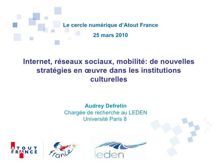 Internet, réseaux sociaux, mobilité: de nouvelles stratégies en œuvre dans les institutions culturelles Le cercle numériqu...