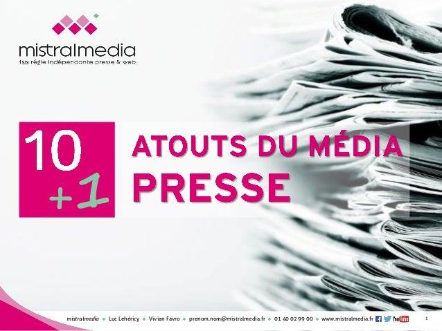 mistralmediaLuc Lehéricy Vivian Favroprenom.nom@mistralmedia.fr01 40 02 99 00 www.mistralmedia.fr  LES ATOUTS DU MÉDI...
