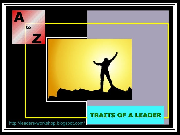 A to Z TRAITS OF A LEADER