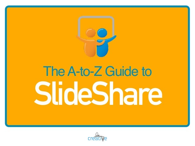 TheA-to-Z Guide to SlideShare