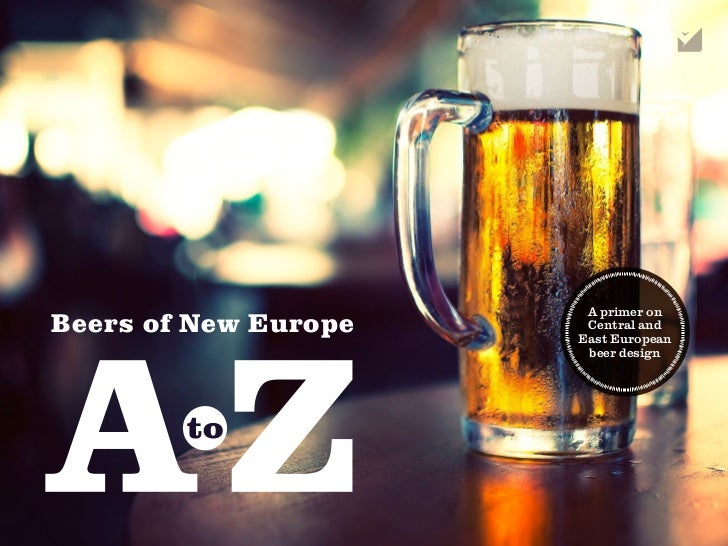 A primer onBeers of New Europe    Central and                      East European                       beer design