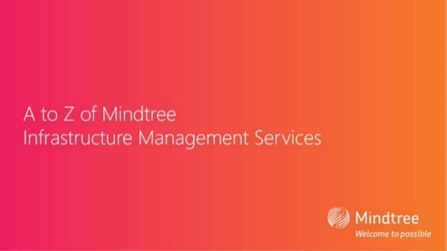 A to Z of Mindtree Infrastructure Management Services   Mindtree  Welcome to possible