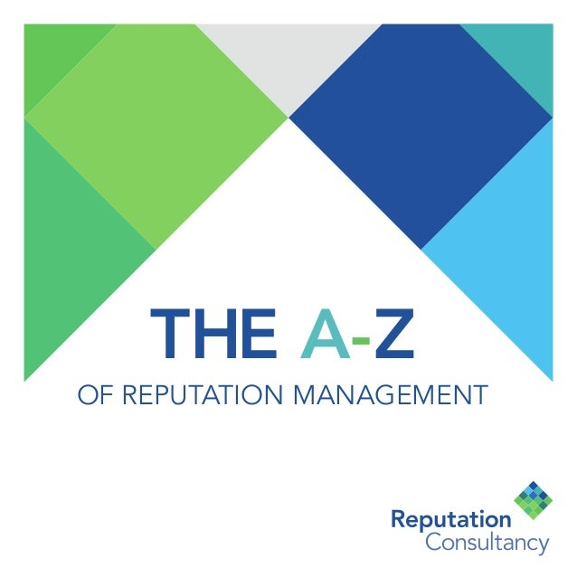 THE A-Z  OF REPUTATION MANAGEMENT