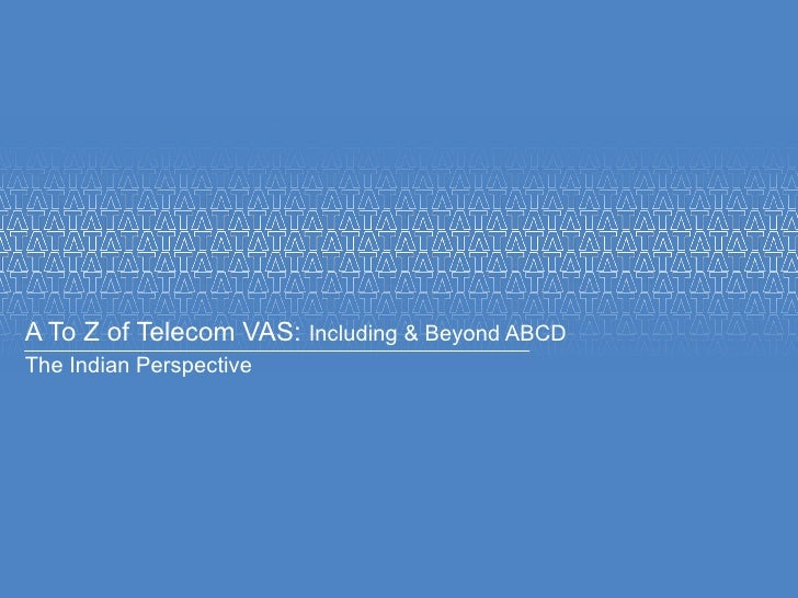 A To Z of Telecom VAS:  Including & Beyond ABCD   The Indian Perspective
