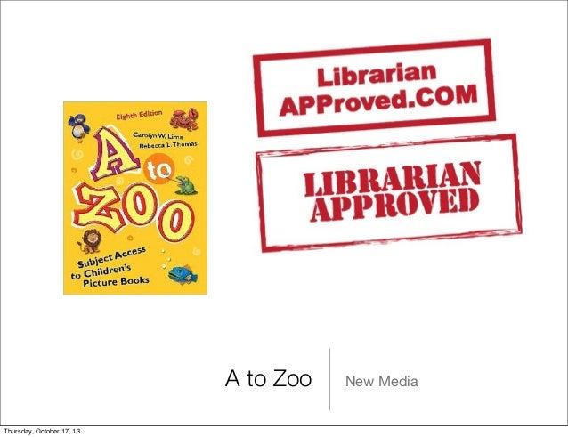 A to Zoo Thursday, October 17, 13  New Media