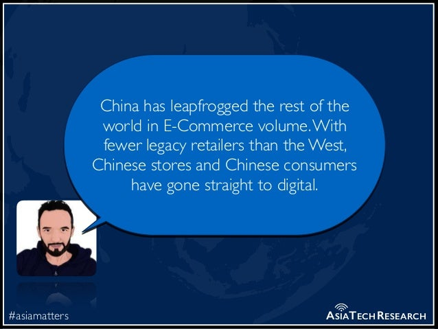 #asiamatters ASIATECHRESEARCH China has leapfrogged the rest of the world in E-Commerce volume.With fewer legacy retailers...