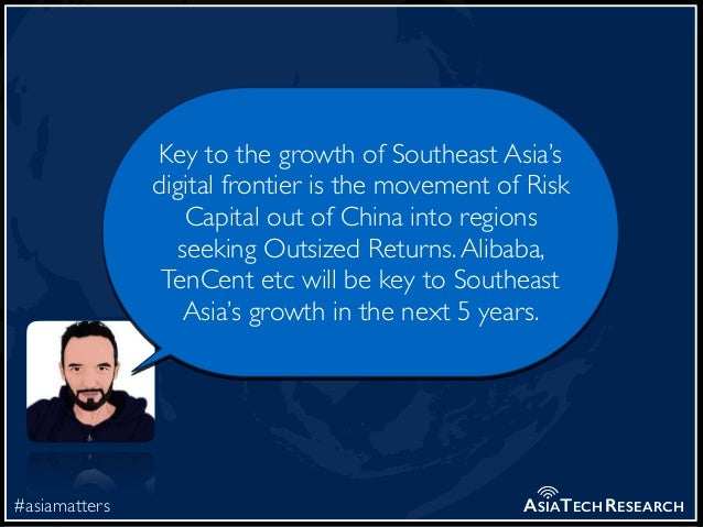 #asiamatters ASIATECHRESEARCH Key to the growth of Southeast Asia's digital frontier is the movement of Risk Capital out o...