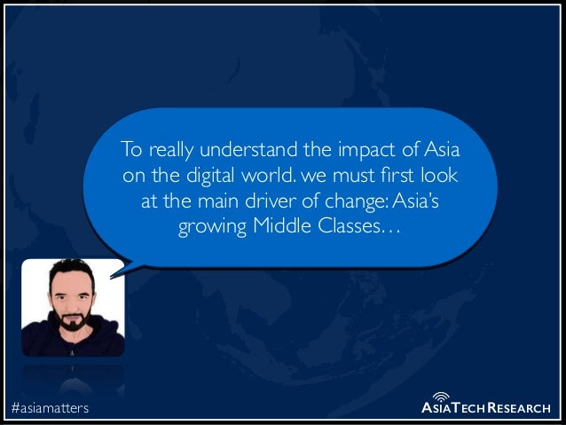 #asiamatters ASIATECHRESEARCH To really understand the impact of Asia on the digital world. we must first look at the main ...