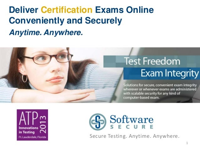 Deliver Certification Exams OnlineConveniently and SecurelyAnytime. Anywhere.                     Secure Testing. Anytime....