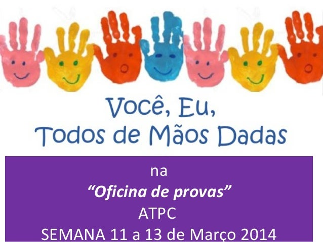 """na """"Oficina de provas"""" ATPC SEMANA 11 a 13 de Março 2014"""