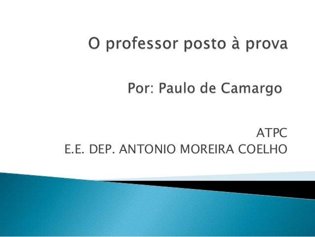ATPC E.E. DEP. ANTONIO MOREIRA COELHO