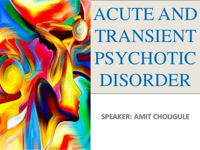 Acute And Transient Psychotic Disorder